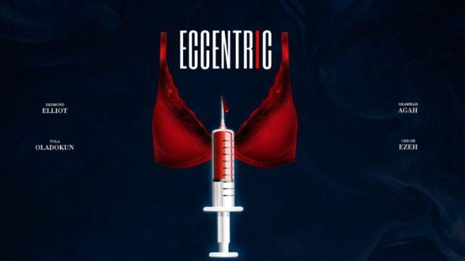 Eccentric – Nollywood Movie