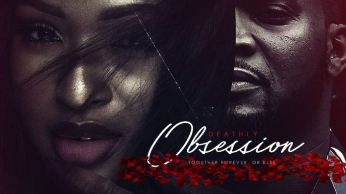 Deathly Obsession – Nollywood Movie
